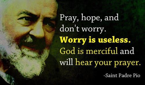 Image result for don't worry padre pio photo